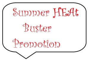 Summer Heat Buster Promotion